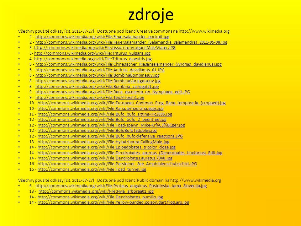 zdroje Všechny použité odkazy [cit. 2011-07-27]. Dostupné pod licencí Creative commons na http://www.wikimedia.org.